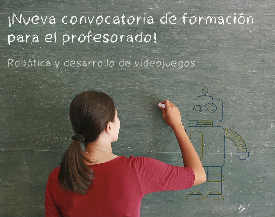 Nueva convocatoria del curso intensivo para formación del profesorado 2018: Robótica y videojuegos