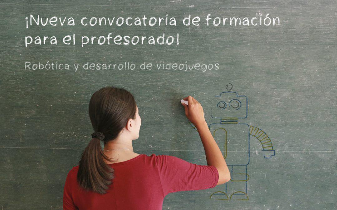 ¡Lanzamos nueva convocatoria del curso intensivo para formación del profesorado en robótica y videojuegos!