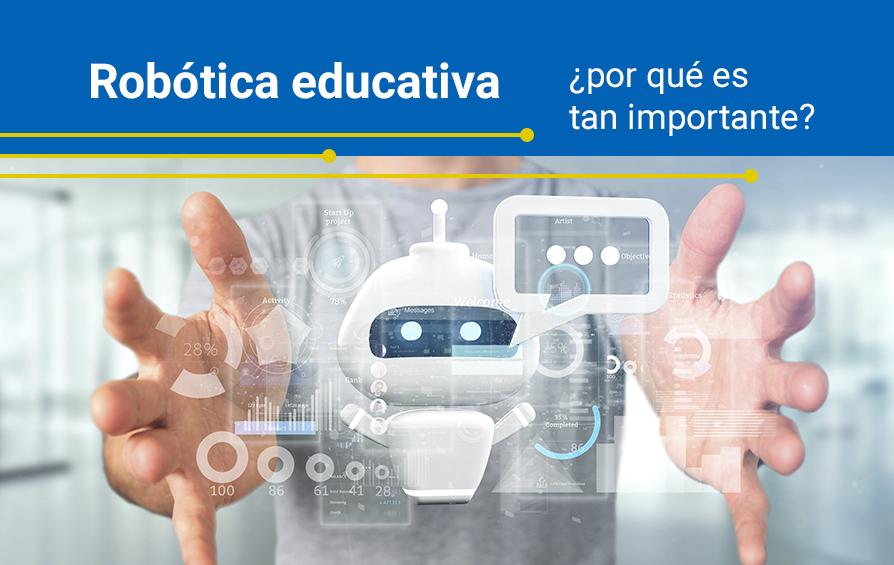 ¿Por qué es tan importante la robótica educativa?