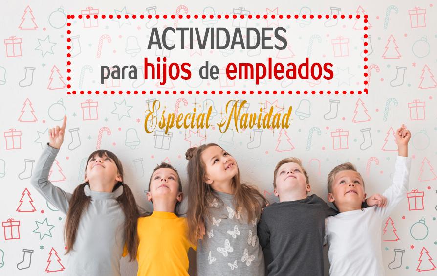 Actividades para hijos de empleados | Especial Navidad