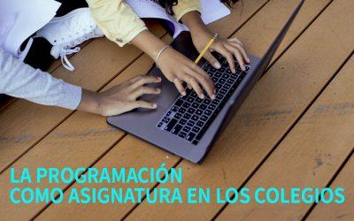 LA PROGRAMACIÓN   PRÓXIMA ASIGNATURA EN LOS COLEGIOS