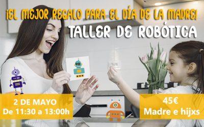 El mejor regalo para el día de la madre   Taller en familia de robótica y programación