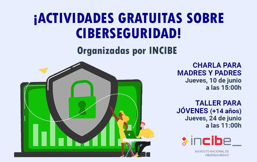CHARLAS DE CIBERSEGURIDAD DE LA MANO DE INCIBE